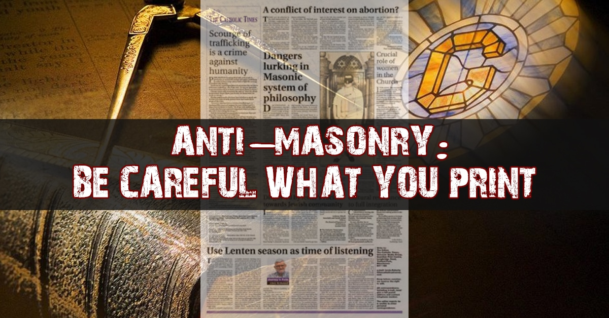 Anti-Masonry: Be Careful What You Print