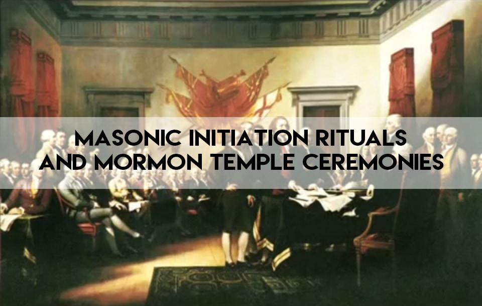 Masonic Initiation Rituals and Mormon Temple Ceremonies