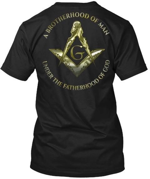 A Brotherhood of Man under the Fatherhood of God Masonic T-shirts
