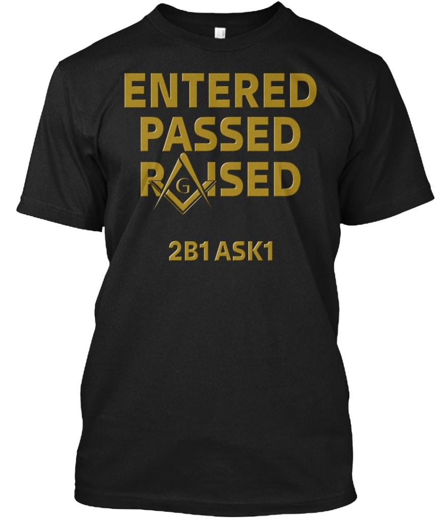 Entered Passed Raised Masonic Shirts